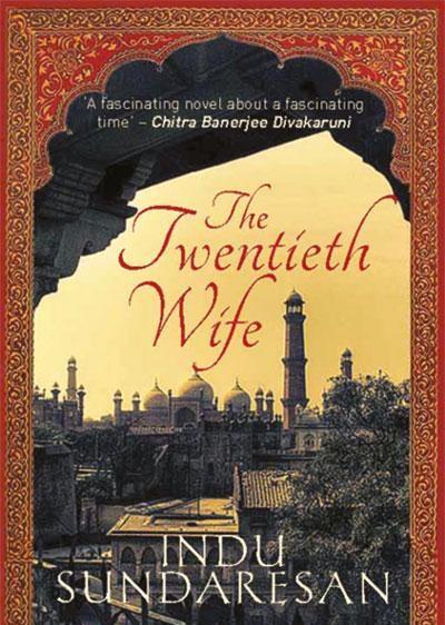 The Twentieth Wife, by Indu Sundaresan – Book Review